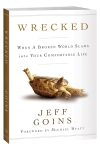"Review: Jeff Goins' impressive new book, WRECKED  ""slams"" into life as we know it"